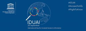IDUAI banner with UNESCO logo & text: 28 September International Day for Universal Access to Information + hashtags #IDUAI #ACCESSTOINFO #RIGHTTOKNOW